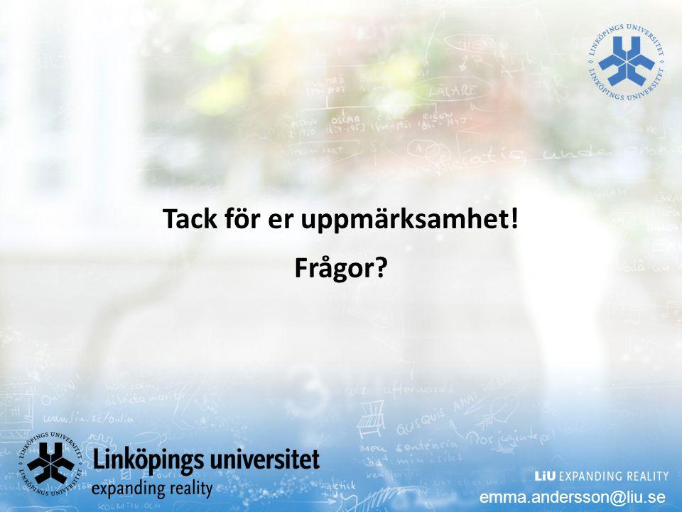 Tack för er uppmärksamhet! Frågor emma.andersson@liu.se