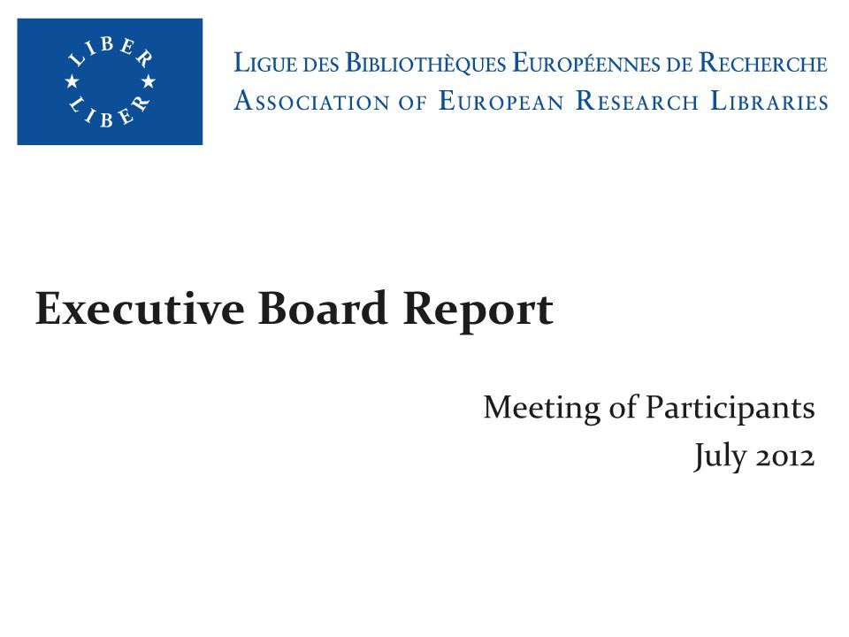 Executive Board Report Meeting of Participants July 2012