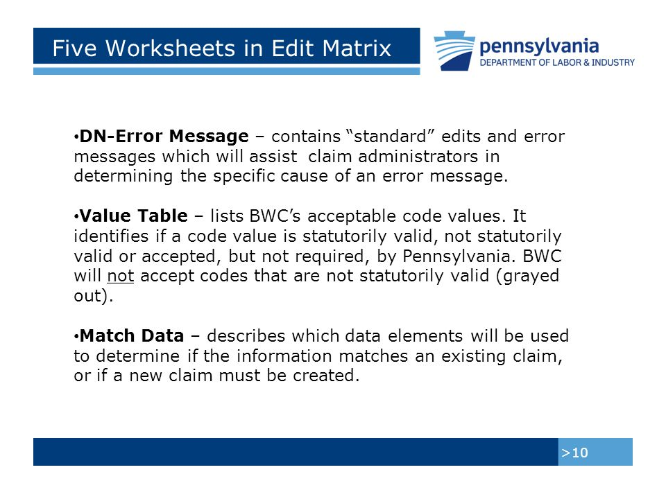 Five Worksheets in Edit Matrix >11 Population Restrictions – is a listing of restrictions applied to the data elements (identified in the DN Error Message Worksheet by a P ).