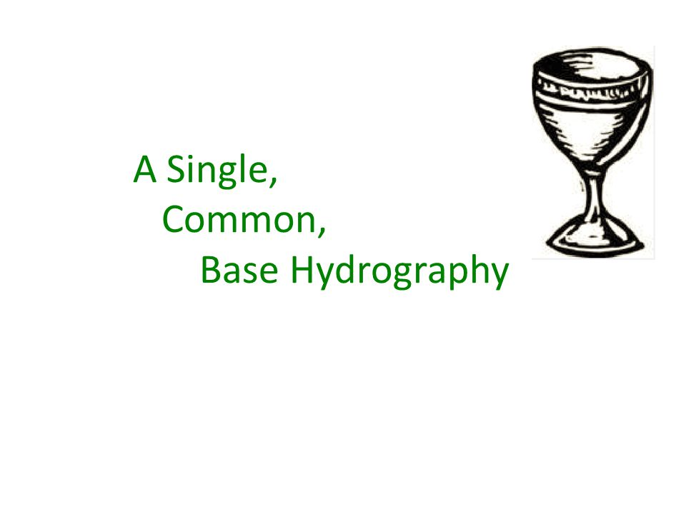 A Single, Common, Base Hydrography