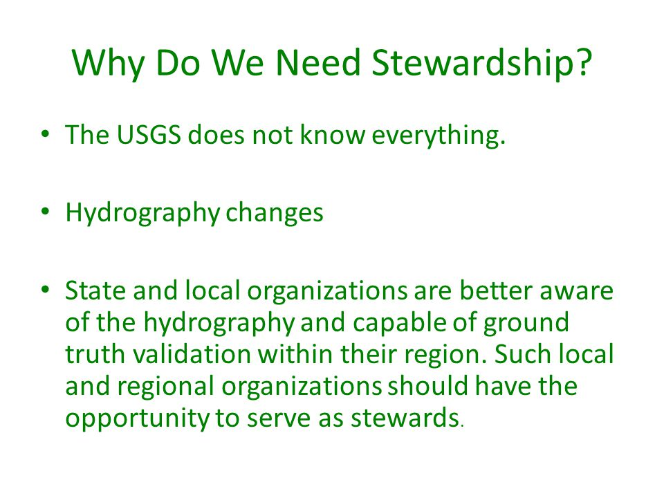 Why Do We Need Stewardship. The USGS does not know everything.