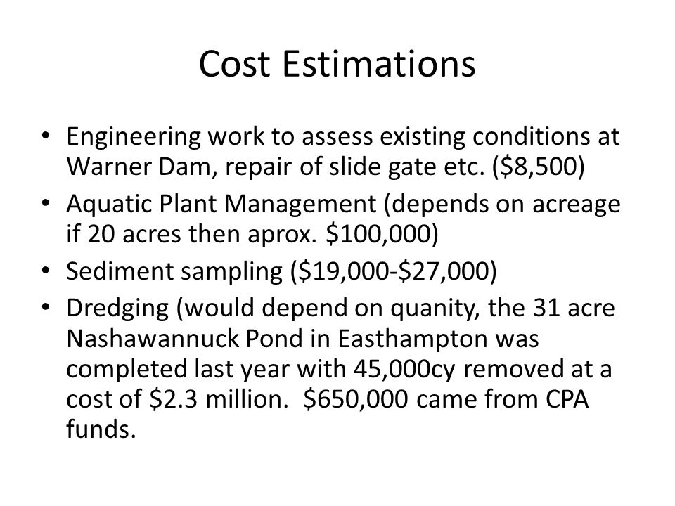 Cost Estimations Engineering work to assess existing conditions at Warner Dam, repair of slide gate etc.