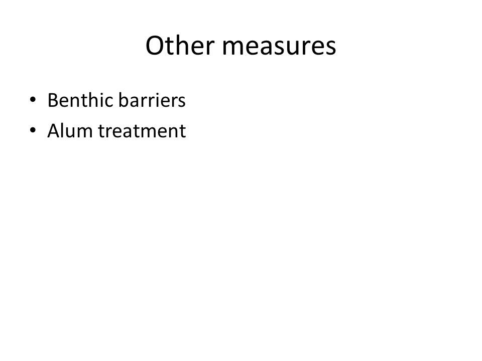 Other measures Benthic barriers Alum treatment