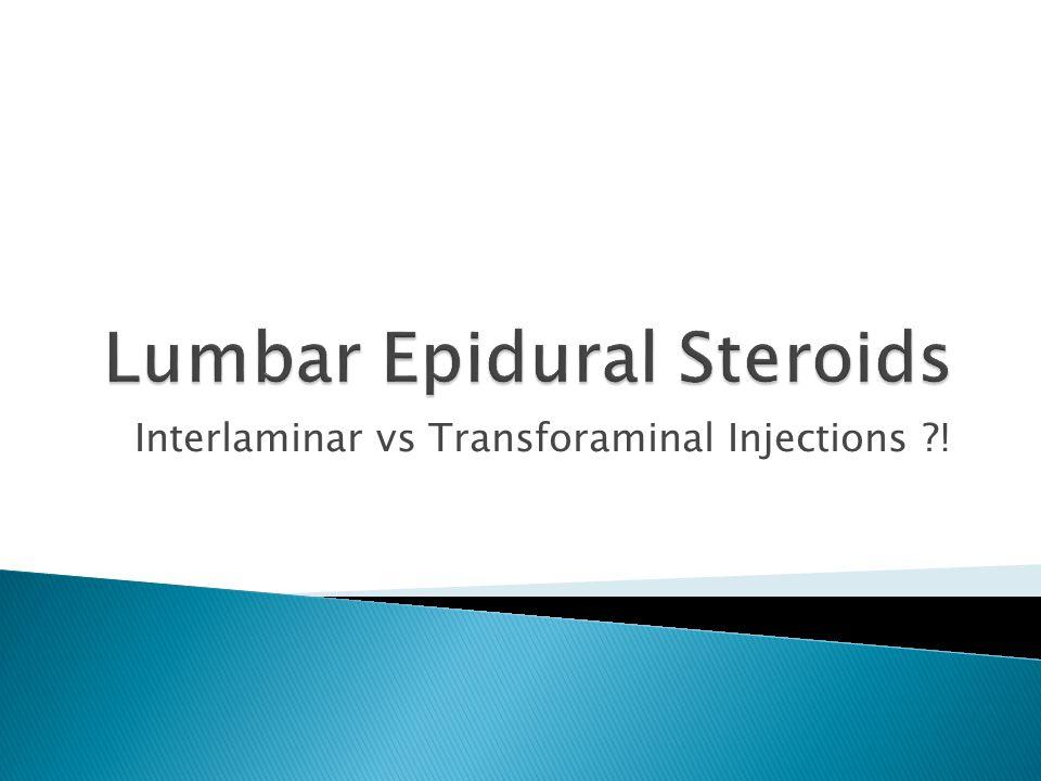 Interlaminar vs Transforaminal Injections ?!