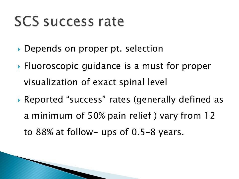""" Depends on proper pt. selection  Fluoroscopic guidance is a must for proper visualization of exact spinal level  Reported """"success"""" rates (general"""
