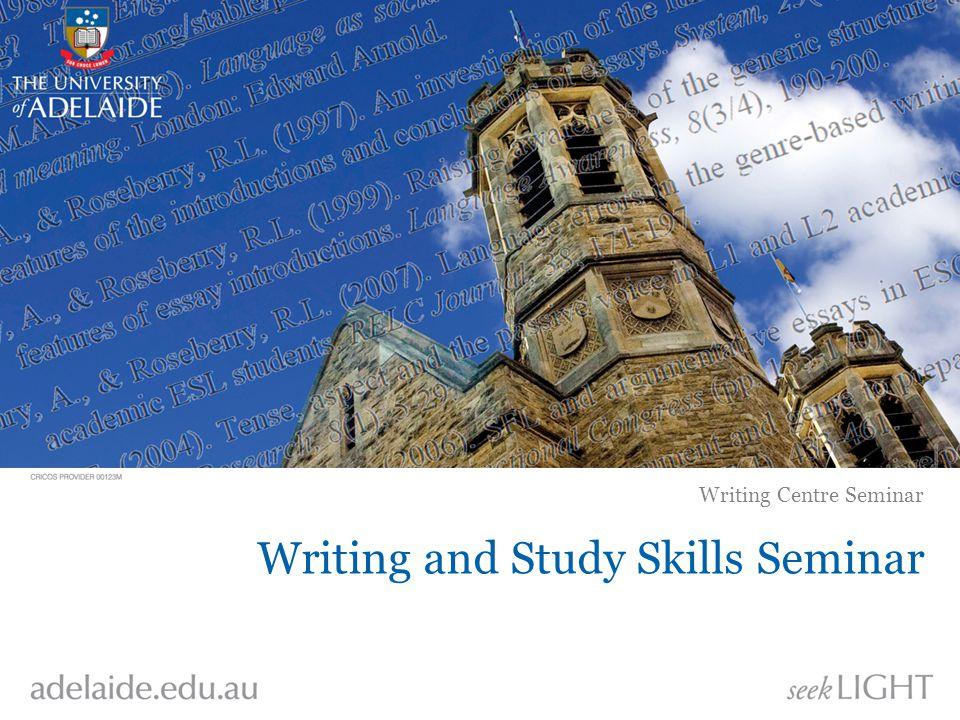 Writing and Study Skills Seminar Writing Centre Seminar