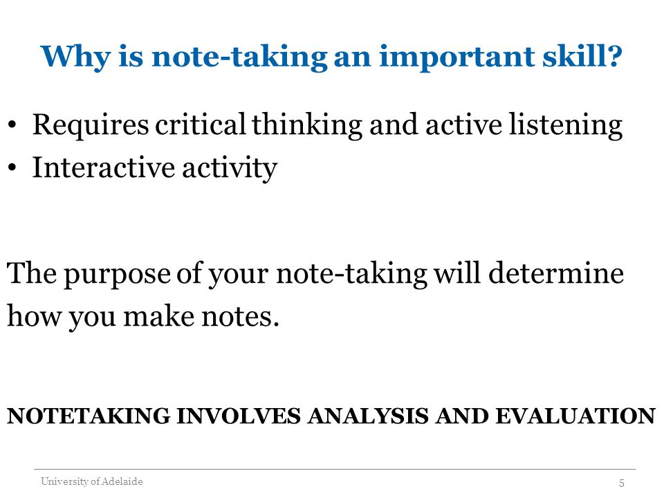 Five Rs of Note-Taking Record Reduce Summarising as you study helps to:  Clarify meanings & relationships of ideas  Reinforce continuity  Strengthen memory retention  Prepare for exams Recite Reflect Review Pauk, W 1989 How to Study in College 4 th edn Houghton Mifflin, Boston, MA.