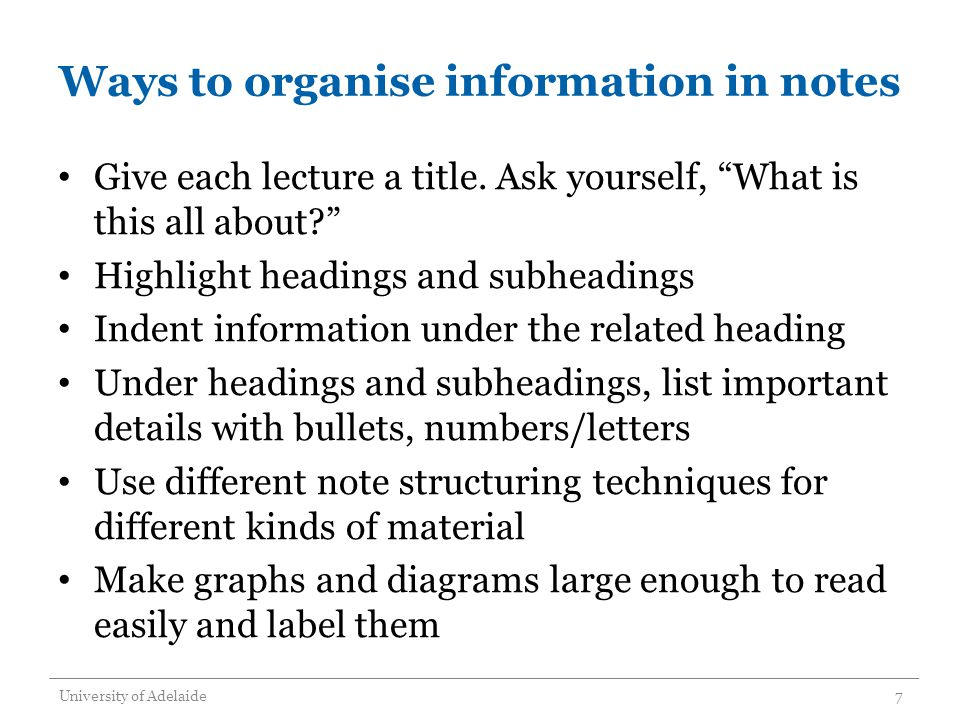 Ways to organise information in notes Give each lecture a title.