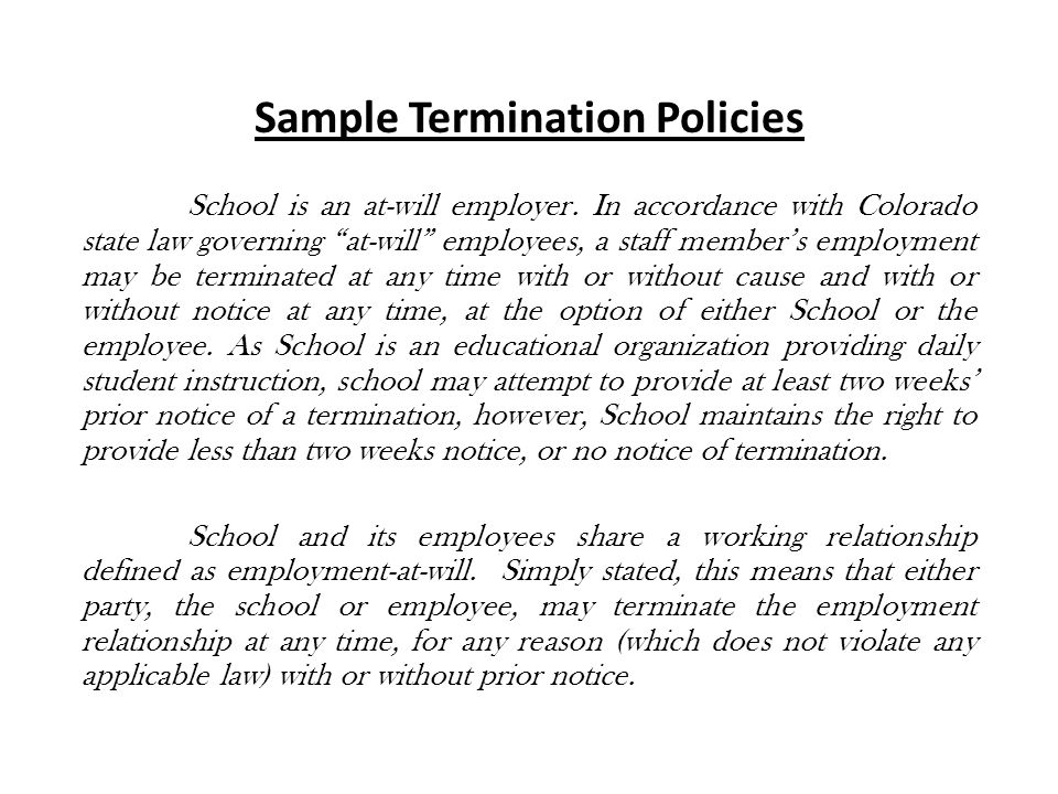 Sample Termination Policies School is an at-will employer.