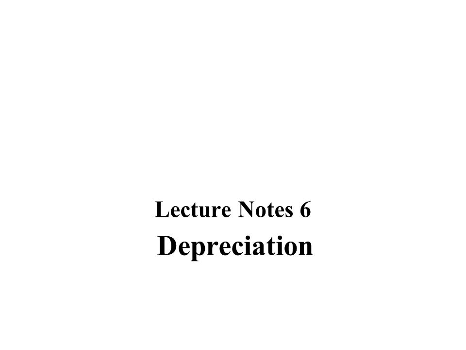 Depreciation Lecture Notes 6