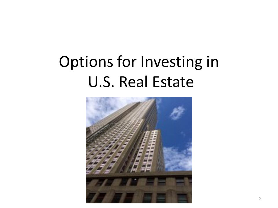 Options for Investing in U.S. Real Estate 2