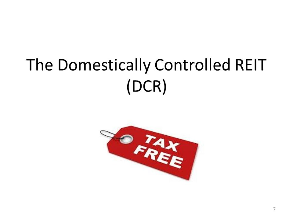 The Domestically Controlled REIT (DCR) 7