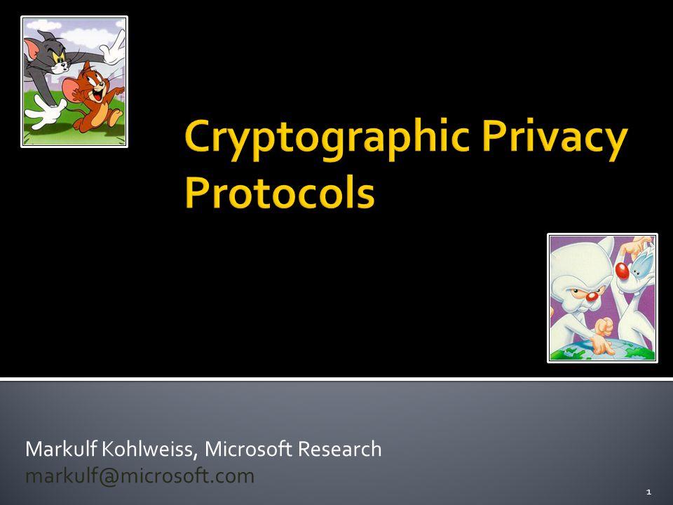 Markulf Kohlweiss, Microsoft Research markulf@microsoft.com Microsoft Research, May 2010 1