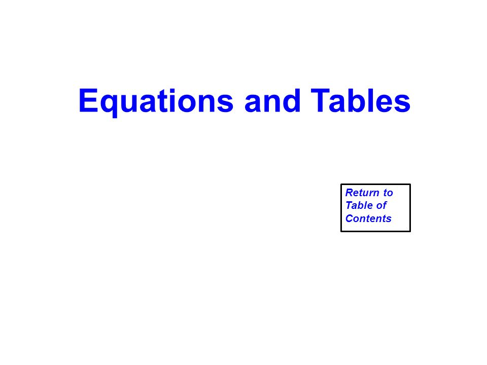 Equations and Tables Return to Table of Contents