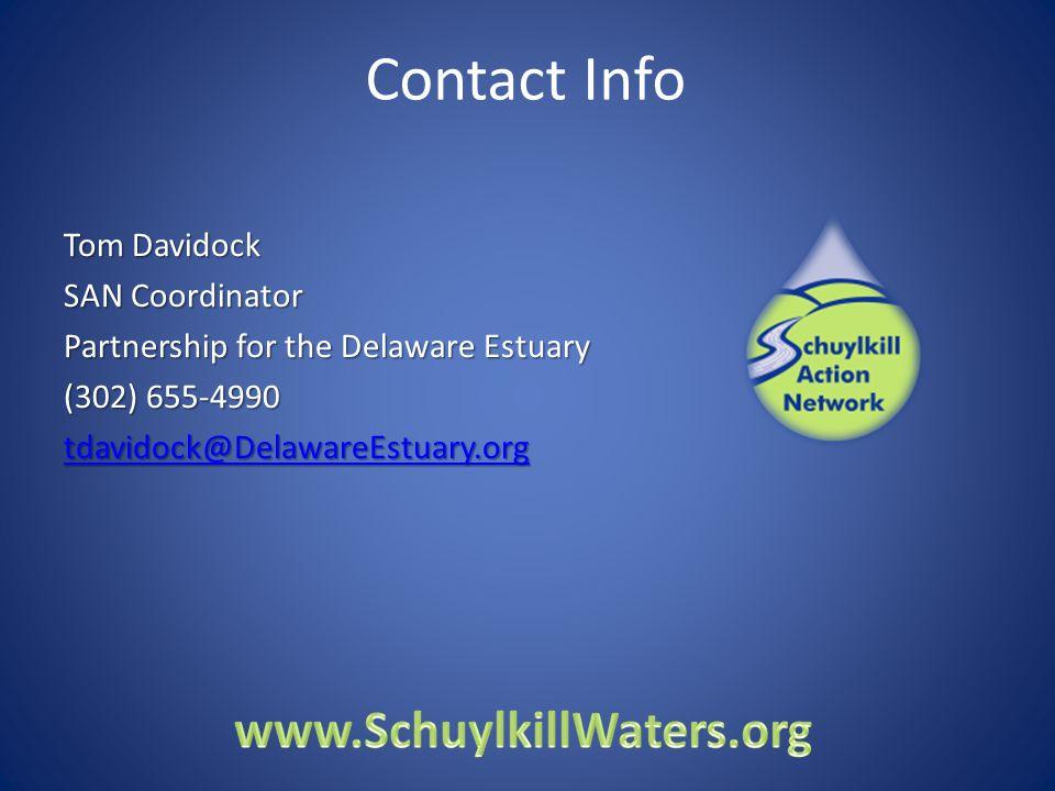 Contact Info Tom Davidock SAN Coordinator Partnership for the Delaware Estuary (302) 655-4990 tdavidock@DelawareEstuary.org