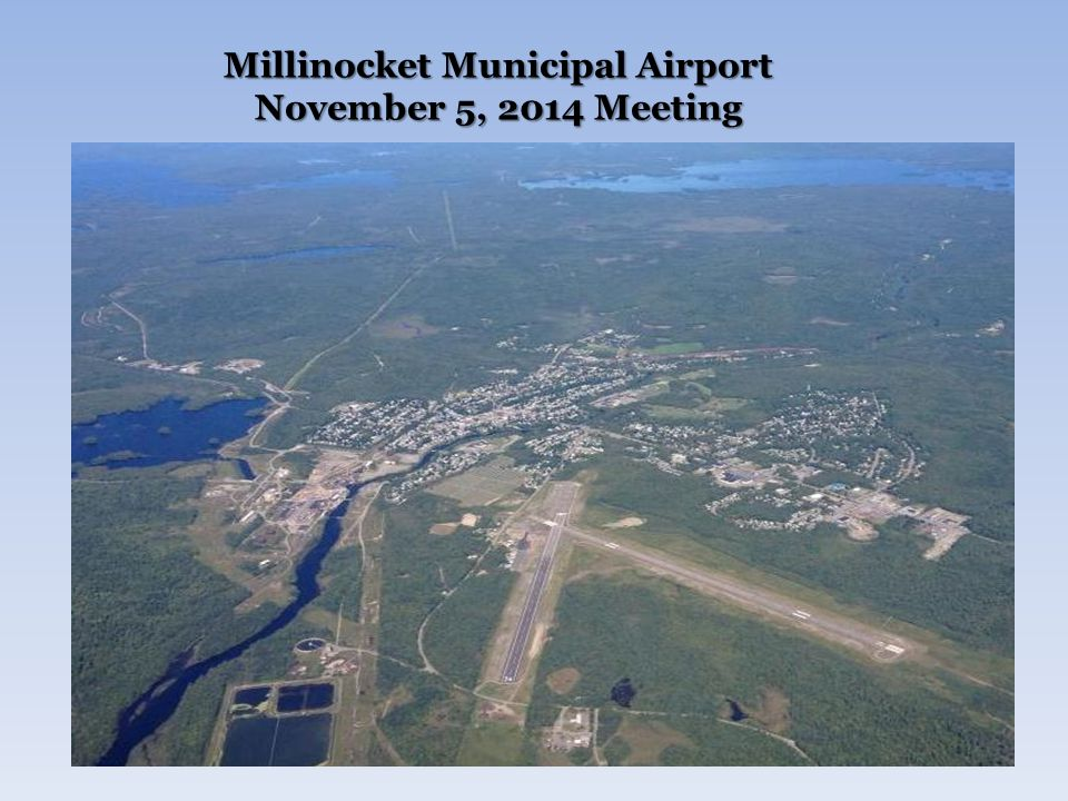 Millinocket Municipal Airport November 5, 2014 Meeting
