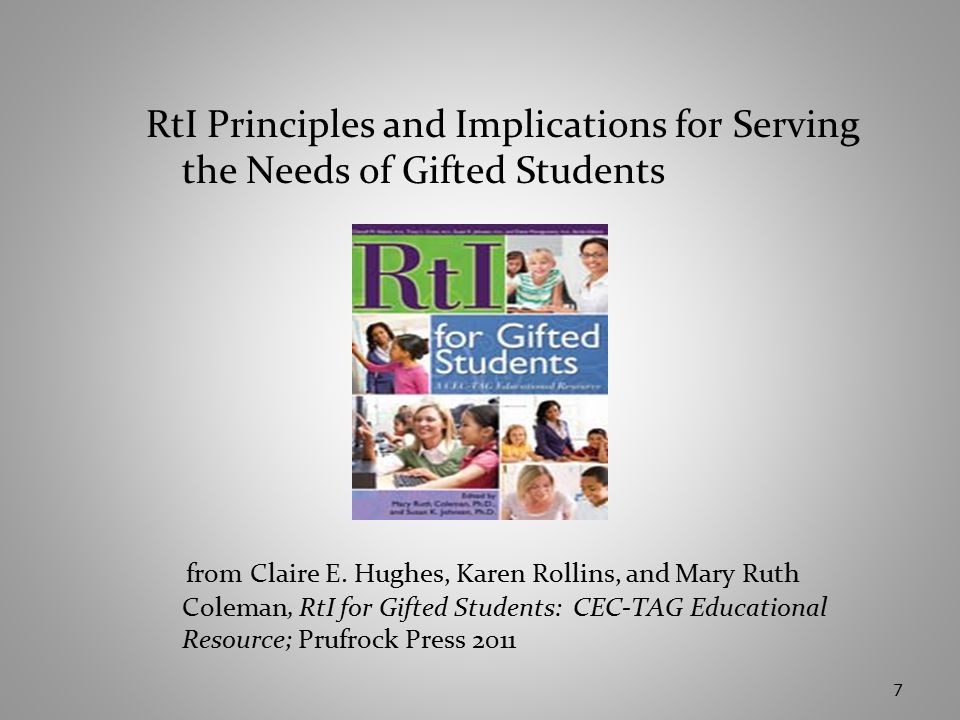 7 RtI Principles and Implications for Serving the Needs of Gifted Students from Claire E.