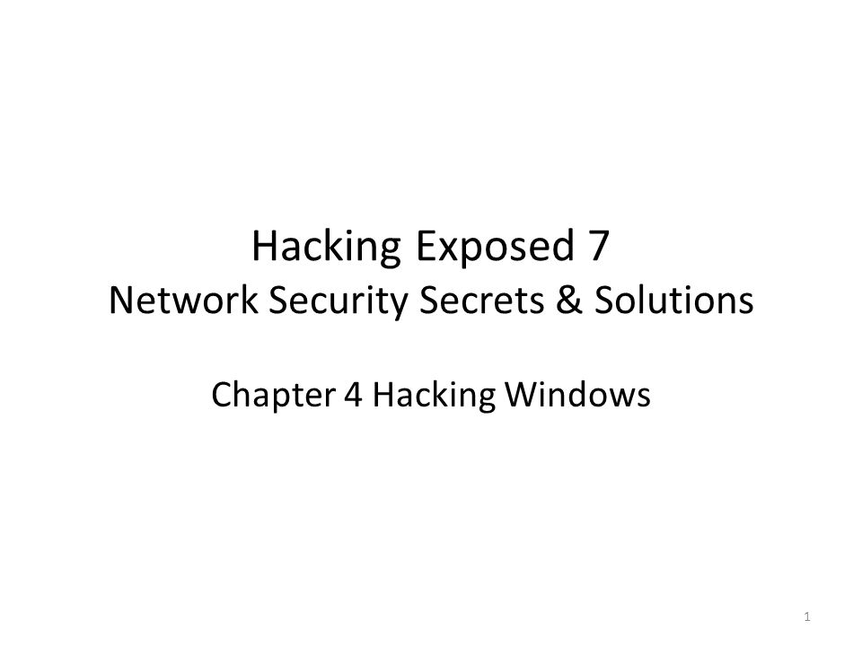 Hacking Exposed 7 Network Security Secrets & Solutions Chapter 4 Hacking Windows 1
