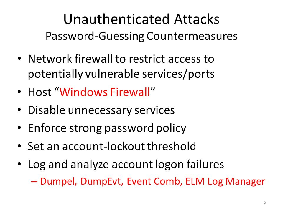"Unauthenticated Attacks Password-Guessing Countermeasures Network firewall to restrict access to potentially vulnerable services/ports Host ""Windows F"
