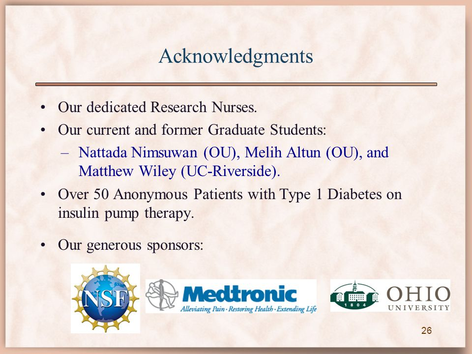 Acknowledgments Our dedicated Research Nurses. Our current and former Graduate Students: –Nattada Nimsuwan (OU), Melih Altun (OU), and Matthew Wiley (