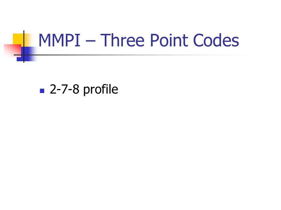 MMPI – Three Point Codes 2-7-8 profile