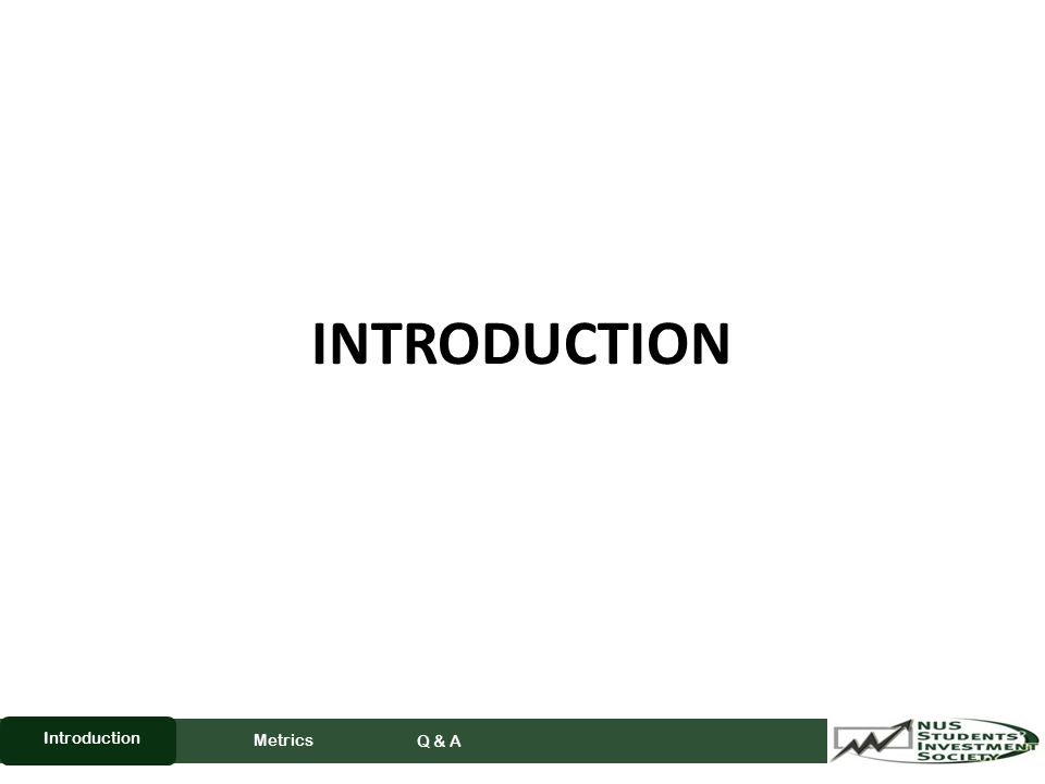 INTRODUCTION Metrics Q & A Introduction