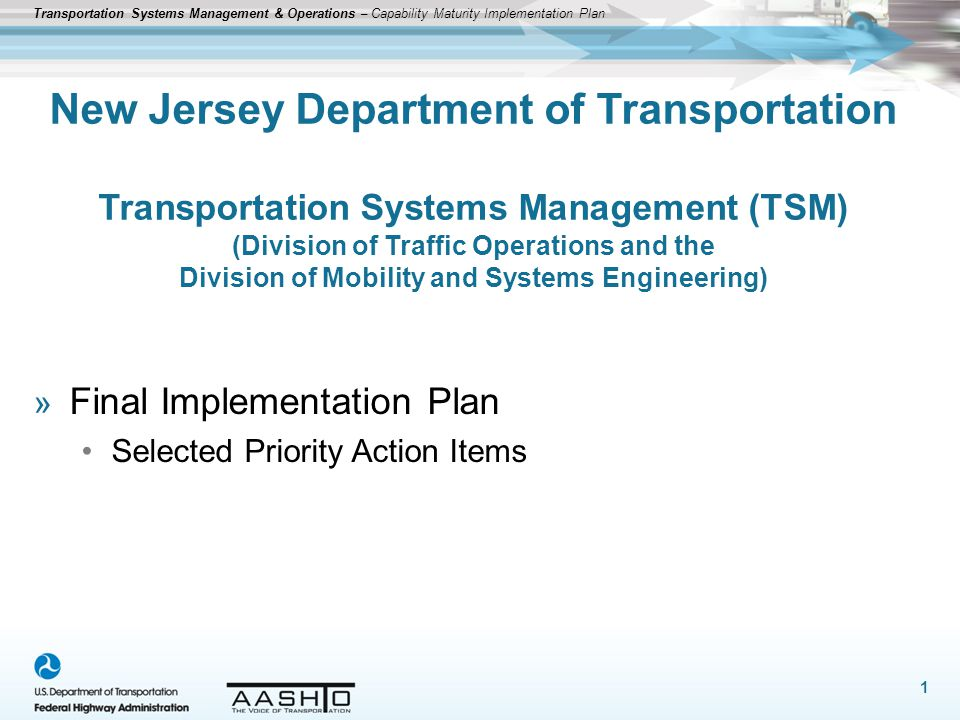 Transportation Systems Management & Operations – Capability Maturity Implementation Plan Business Processes (Planning and Programming) Priority Action 1of 3 2 Action Description Develop The Connected Corridor (TSM&O) Plan Products and Desired Outcomes Products: The Connected Corridor – NJDOT TSM&O Plan The NJ ITS Architecture Update and ITS Strategic Deployment Plan has been branded The Connected Corridor.