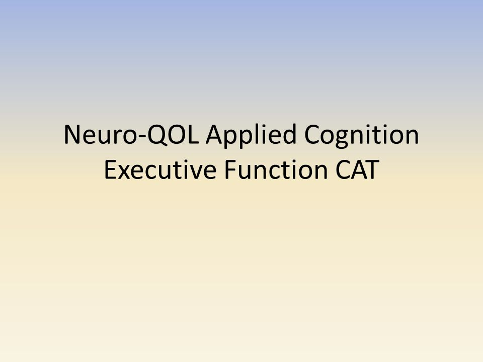 Neuro-QOL Applied Cognition Executive Function CAT