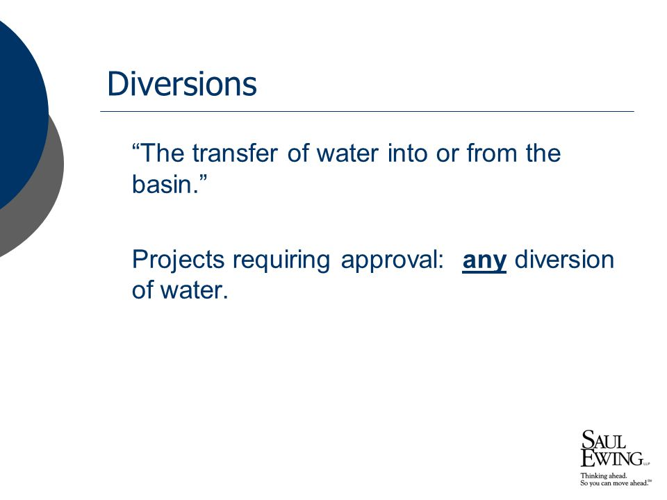 """Diversions """"The transfer of water into or from the basin."""" Projects requiring approval: any diversion of water."""
