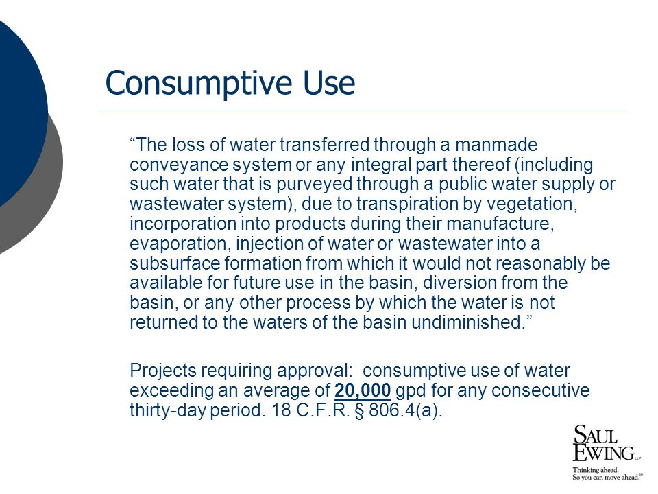 """Consumptive Use """"The loss of water transferred through a manmade conveyance system or any integral part thereof (including such water that is purveyed"""