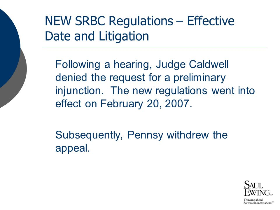 NEW SRBC Regulations – Effective Date and Litigation Following a hearing, Judge Caldwell denied the request for a preliminary injunction.