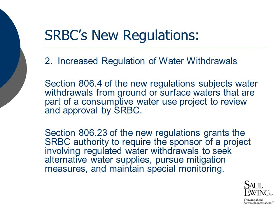 SRBC's New Regulations: 2. Increased Regulation of Water Withdrawals Section 806.4 of the new regulations subjects water withdrawals from ground or su