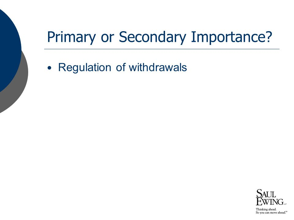 Primary or Secondary Importance Regulation of withdrawals
