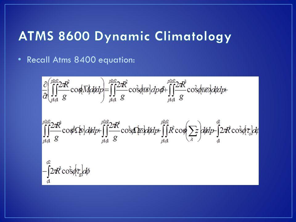 Recall Atms 8400 equation: