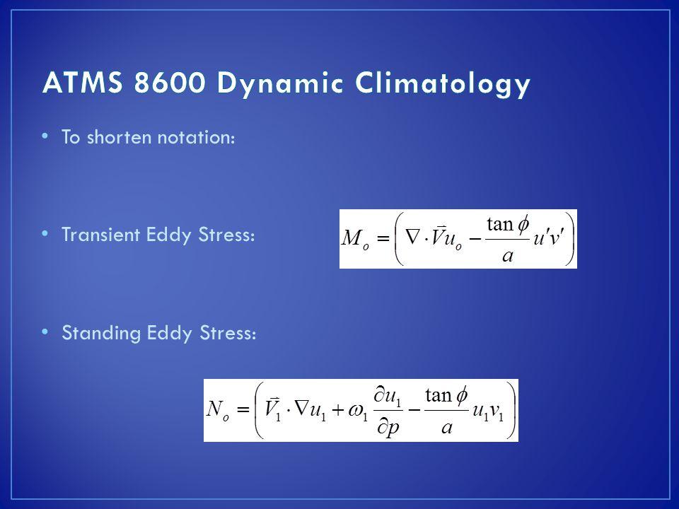 To shorten notation: Transient Eddy Stress: Standing Eddy Stress: