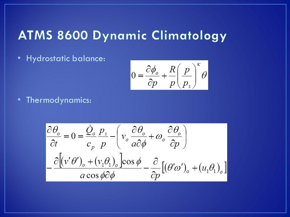 Hydrostatic balance: Thermodynamics: