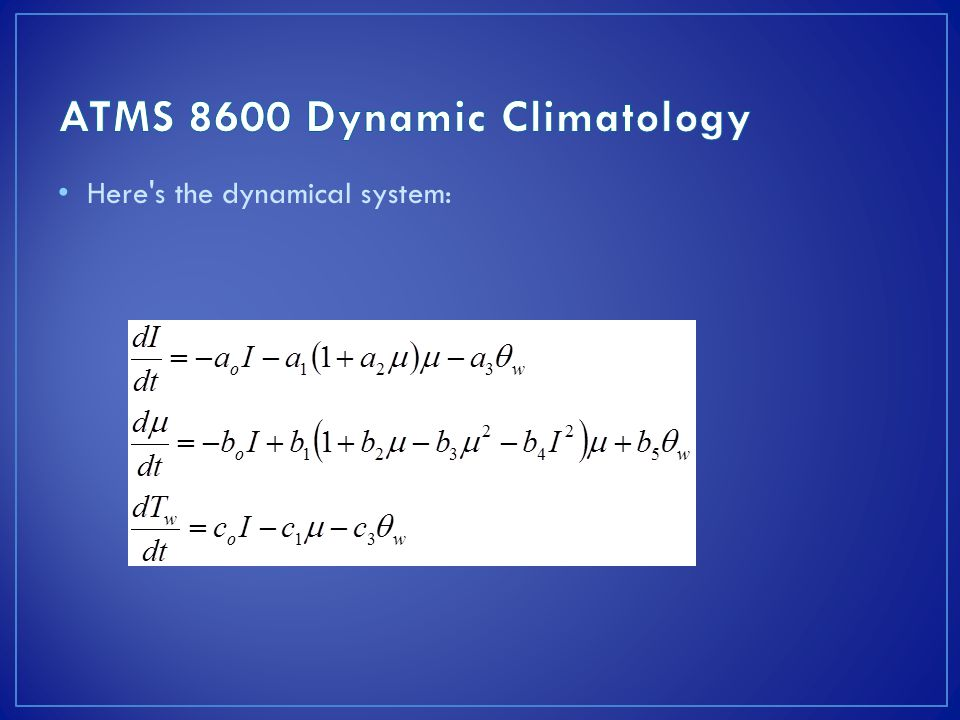 Here s the dynamical system: