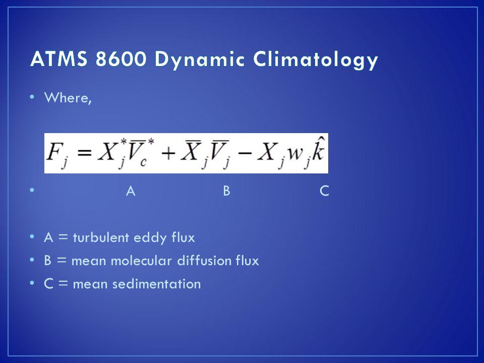 Where, ABC A = turbulent eddy flux B = mean molecular diffusion flux C = mean sedimentation
