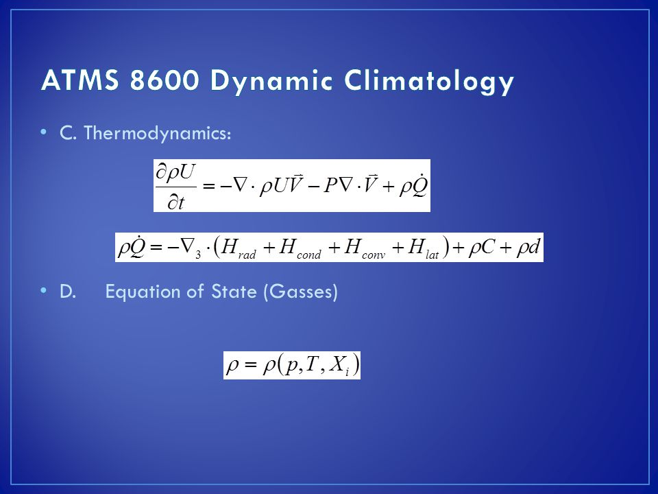 C. Thermodynamics: D.Equation of State (Gasses)