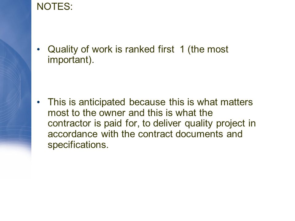 NOTES: Quality of work is ranked first 1 (the most important).