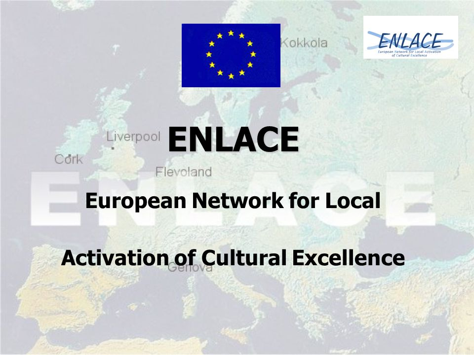 ENLACE ENLACE European Network for Local Activation of Cultural Excellence