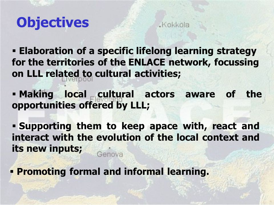 Objectives  Promoting formal and informal learning.