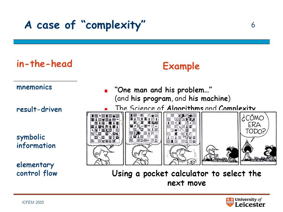 "ICFEM 2005 6 A case of ""complexity"" in-the-head mnemonics result-driven symbolic information elementary control flow ""One man and his problem…"" (and h"