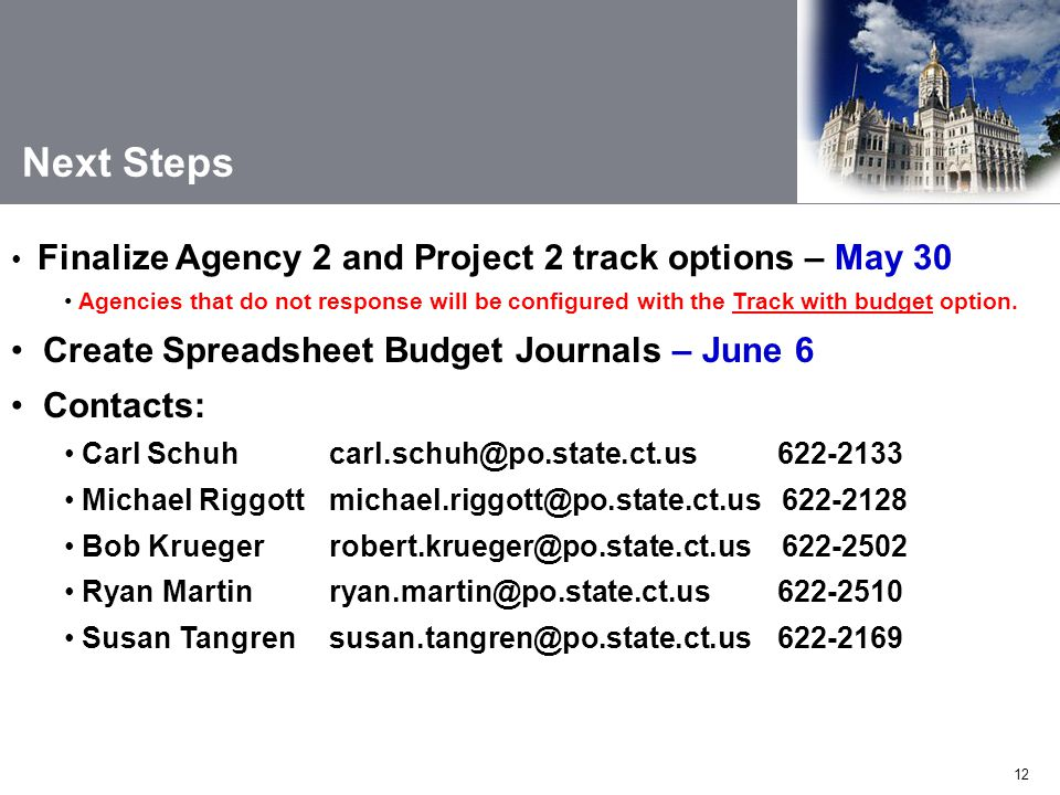 12 Next Steps Finalize Agency 2 and Project 2 track options – May 30 Agencies that do not response will be configured with the Track with budget option.