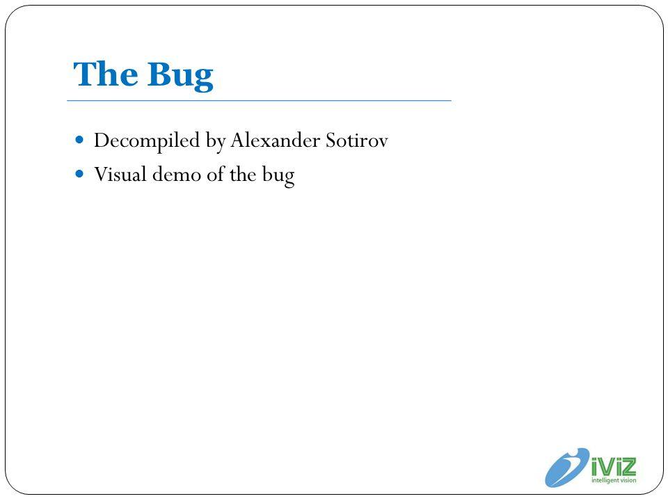 The Bug Decompiled by Alexander Sotirov Visual demo of the bug
