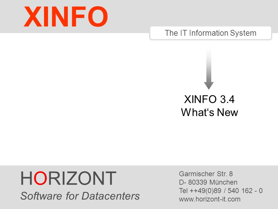 XINFO 3.4 What's New HORIZONT Software for Datacenters Garmischer Str.
