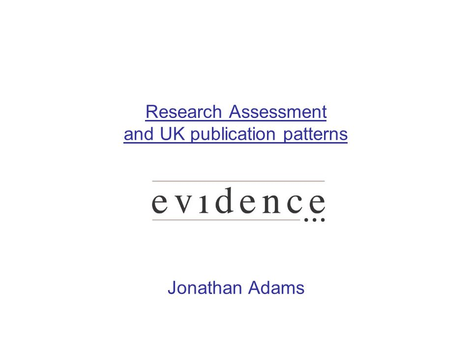 Research Assessment and UK publication patterns Jonathan Adams