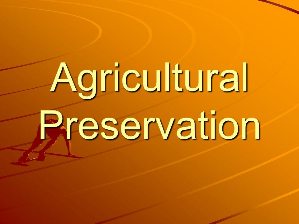 Agricultural Preservation