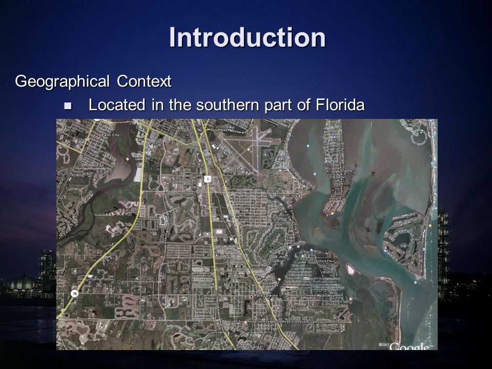 Introduction Geographical Context Located in the southern part of Florida Located in the southern part of Florida