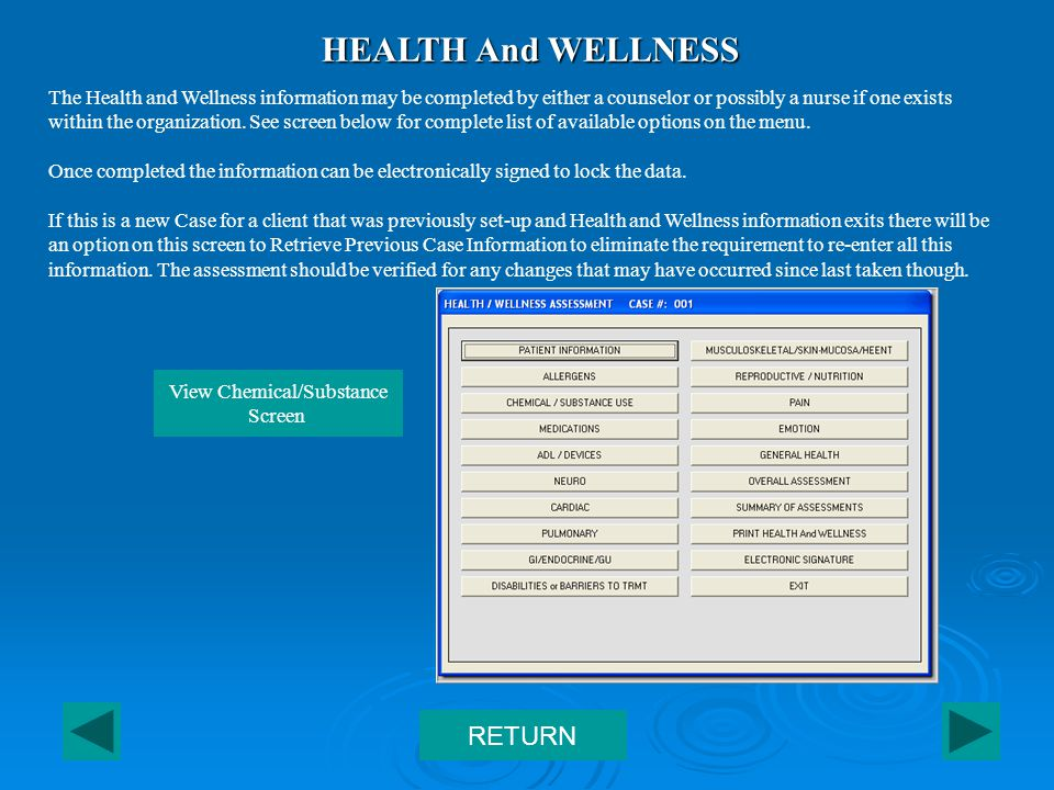 HEALTH And WELLNESS The Health and Wellness information may be completed by either a counselor or possibly a nurse if one exists within the organization.